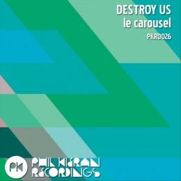 Destroy Us - Le Carousel